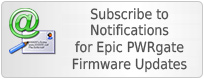 Subscribe to Notifications for Epic PWRgate Firmware Updates